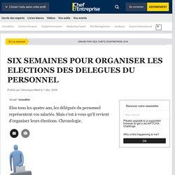 SIX SEMAINES POUR ORGANISER LES ELECTIONS DES DELEGUES DU PERSONNEL