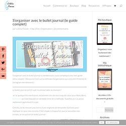S'organiser avec le bullet journal (le guide complet)