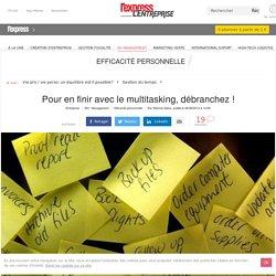 S'organiser au travail : arrêter le multitasking pour être plus productif