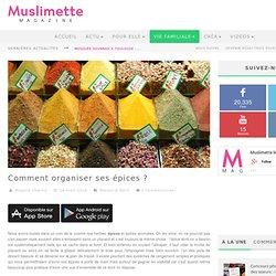 Comment organiser ses épices ? » muslimette magazine