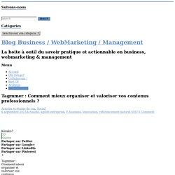 Tagmmer : Comment mieux organiser et valoriser vos contenus professionnels