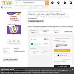 Organisez vos notes avec le Mind Mapping Dessinez vos idées ! 2ème édition - broché - Pierre Mongin, Xavier Delengaigne - Achat Livre ou ebook - Achat & prix