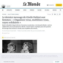 Le dernier message de Gisèle Halimi aux femmes: «Organisez-vous, mobilisez-vous, soyez solidaires»
