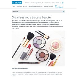 Organisez votre trousse beauté