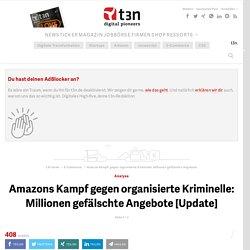 Amazon kämpft gegen organisierte Kriminelle: Millionen gefälschte Angebote