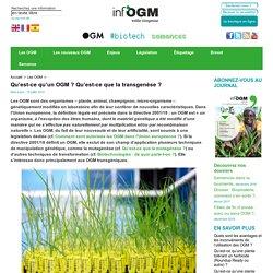 Qu'est ce qu'un OGM (Organisme Génétiquement Modifié) ?