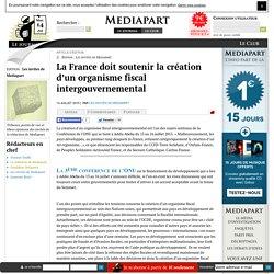 La France doit soutenir la création d'un organisme fiscal intergouvernemental