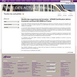 Qualité des organismes de formation : AFNOR Certification délivre le premier certificat ISO 29990 en France