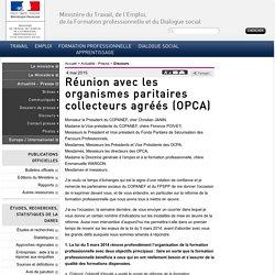 Réunion avec les organismes paritaires collecteurs agréés (OPCA)