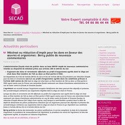 Mécénat ou réduction d'impôt pour les dons en faveur des œuvres et organismes : Bercy publie de nouveaux commentaires