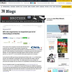 82% des organismes ne respectent pas la loi informatique et libertés - BUG BROTHER - Blog LeMonde.fr
