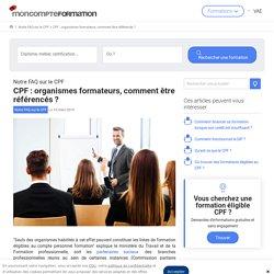 CPF : organismes formateurs, comment être référencés ? - MonCompteFormation