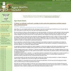 Agro Radio Hebdo » Archives d'ARH » 2. Kenya: La méthode « push-pull » protège le maïs contre des organismes nuisibles majeurs (IPS, infonet-biovision)