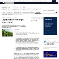 CONSEIL D ETAT 03/10/16 Organismes obtenus par mutagénèse