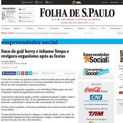Suco de goji berry e inhame limpa e revigora organismo após as festas - 27/12/2013 - Empreendedor Social
