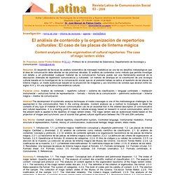 Frutos Esteban, Francisco Javier (2008): El análisis de contenido y la organización de repertorios culturales. El caso de las placas de linterna mágica, en Revista Latina de Comunicación Social, 63 (2008).