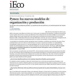 Pymes: los nuevos modelos de organización y producción