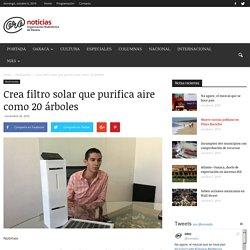 Crea filtro solar que purifica aire como 20 árboles