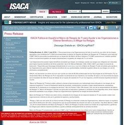 ISACA Publica en Español el Marco de Riesgos de TI para Ayudar a las Organizaciones a Obtener Beneficios y a Mitigar los Riesgos