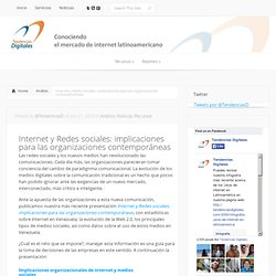 Internet y Redes sociales: implicaciones para las organizaciones contemporáneas