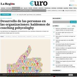 Desarrollo de las personas en las organizaciones: hablemos de coaching pshycologhy - Euro