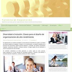 Diversidad e Inclusión. Claves para el diseño de organizaciones de alto rendimiento