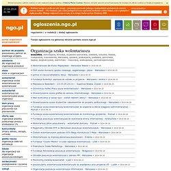 Zestaw - organizacja szuka wolontariusza (wszystkie) - ogłoszenia ngo.pl