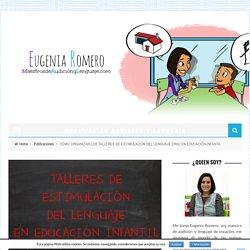 CÓMO ORGANIZAR LOS TALLERES DE ESTIMULACIÓN DEL LENGUAJE ORAL EN EDUCACIÓN INFANTIL