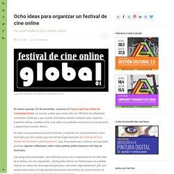 Ocho ideas para organizar un festival de cine online