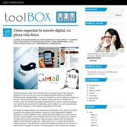 Tool box - Cómo organizar la muerte digital, en plena vida física