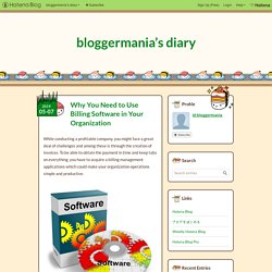 Why You Need to Use Billing Software in Your Organization - bloggermania's diary