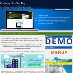Internal Messaging: Help Your Organization Manage Internal Communication with High Messaging Volume and Increase Satisfaction ~ Chatwing Live Chat Blog