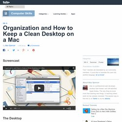 Organization and How to Keep a Clean Desktop on a Mac - Tuts+ Computer Skills Article