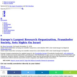 Europe Research Organization Fraunhofer Comes To Israel