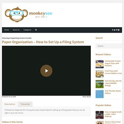 Paper Organization – How to Set Up a Filing System – How to Videos on MonkeySee – Free Instructional Videos