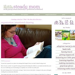 organization: intentional cleaning - Steady Mom