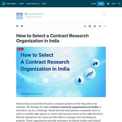 How to Select a Contract Research Organization in India: ext_5586755 — LiveJournal