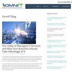 The Utility of Managed IT Services and Why Your Business Should Take Advantage of It