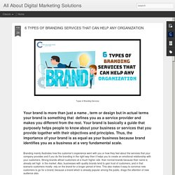 6 TYPES OF BRANDING SERVICES THAT CAN HELP ANY ORGANIZATION