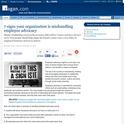 7 signs your organization is mishandling employee advocacy