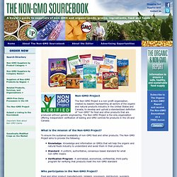 The Non-GMO Project is a non-profit organization representing all sectors of the organic and natural products industry