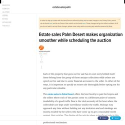 Estate sales Palm Desert makes organization smoother while scheduling the auction