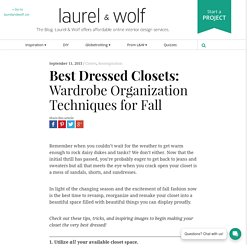 Best Dressed Closets: Wardrobe Organization Techniques for Fall - Inside Laurel & Wolf - Interior Design and Style Blog