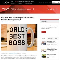 Can You and Your Organization Truly Handle Transparency?