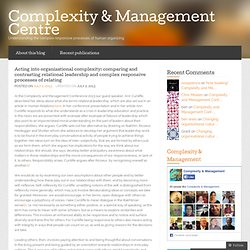 Acting into organizational complexity: comparing and contrasting relational leadership and complex responsive processes of relating