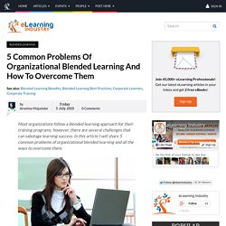 5 Common Problems Of Organizational Blended Learning And How To Overcome Them
