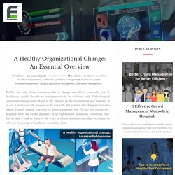 A Healthy Organizational Change: An Essential Overview