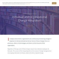 Individual and Organizational Change Integration