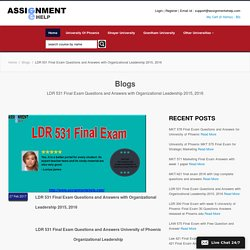 LDR 531 Final Exam Questions and Answers with Organizational Leadership 2015, 2016