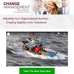 Adjusting Your Organizational Anchors – Creating Stability in the Turbulence (On demand webinar)